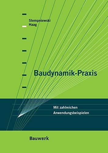 9783410215783: Baudynamik-Praxis: Mit zahlreichen Anwendungsbeispielen