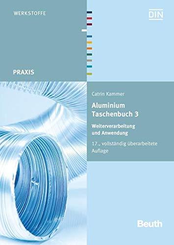 9783410223115: Aluminium Taschenbuch 3: Weiterverarbeitung und Anwendung