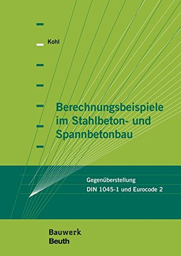 9783410223498: Berechnungsbeispiele im Stahlbeton- und Spannbetonbau: Gegenüberstellung DIN 1045-1 und Eurocode 2