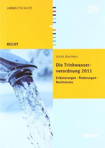 9783410223856: Die Trinkwasserverordnung 2011: Erl�uterungen - �nderungen - Rechtstexte