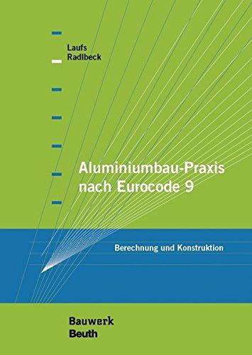 9783410227427: Aluminiumbau-Praxis nach Eurocode 9: Berechnung und Konstruktion