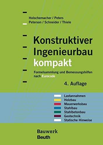 Konstruktiver Ingenieurbau kompakt: Formelsammlung und Bemessungshilfen nach: Holschemacher, Klaus, Nebgen,