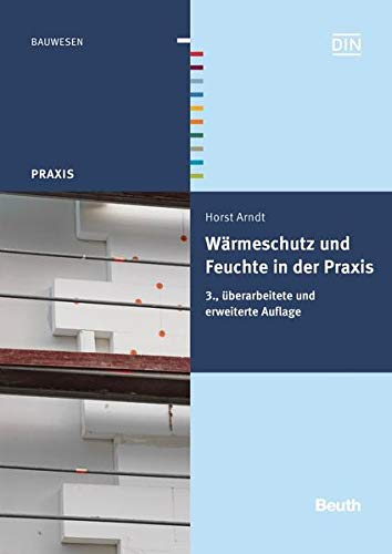 Wärmeschutz und Feuchte in der Praxis: Horst Arndt