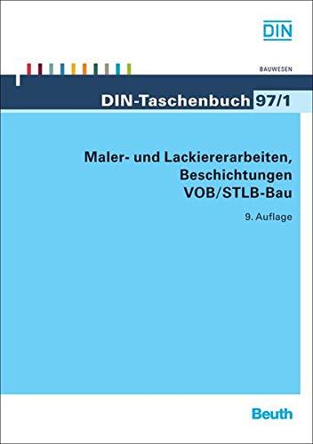 Maler- und Lackiererarbeiten - Beschichtungen VOB/StLB-Bau: DIN e.V.