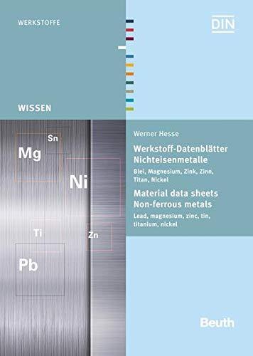 9783410234906: Werkstoff-Datenblätter - Nichteisenmetalle: Blei, Magnesium, Zink, Zinn, Titan, Nickel
