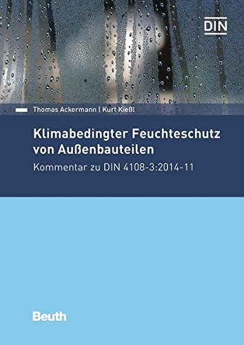 9783410237662: Tauwasserausfall in Bauteilen: Kommentar zu DIN 4108-3:2013