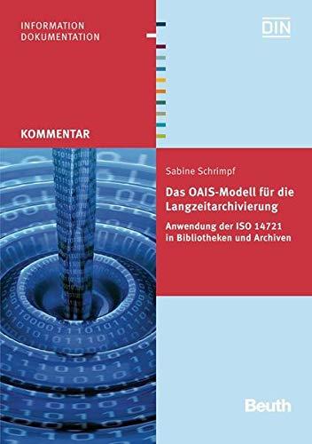 9783410239543: Das OAIS-Modell für die Langzeitarchivierung: Anwendung der ISO 14721 in Bibliotheken und Archiven