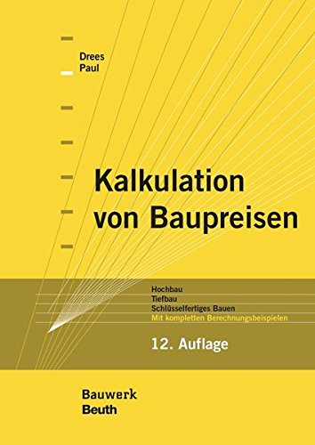 9783410243083: Kalkulation von Baupreisen: Hochbau, Tiefbau, Schlüsselfertiges Bauen Mit kompletten Berechnungsbeispielen