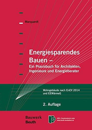 Energiesparendes Bauen - Ein Praxisbuch für Architekten, Ingenieure und Energieberater: Helmut...