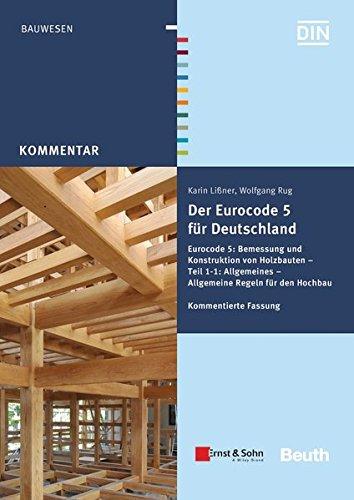 9783410248385: Der Eurocode 5 für Deutschland: Eurocode 5: Bemessung und Konstruktion von Holzbauten - Teil 1-1: Allgmeines - Allgemeine Regeln und Regeln für den Hochbau Kommentierte Fassung