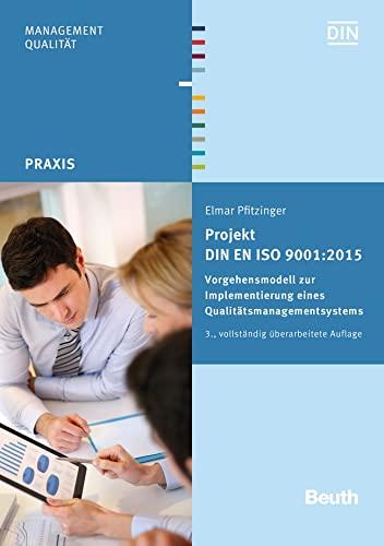 9783410251330: Projekt DIN EN ISO 9001:2015: Vorgehensmodell zur Implementierung eines Qualitätsmanagementsystems