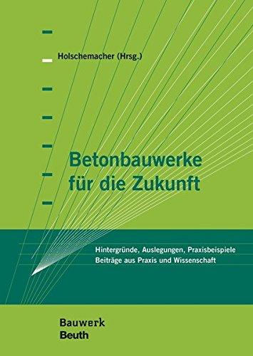 Betonbauwerke für die Zukunft: Klaus Holschemacher