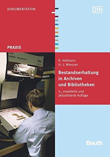 Bestandserhaltung in Archiven und Bibliotheken: Rainer Hofmann