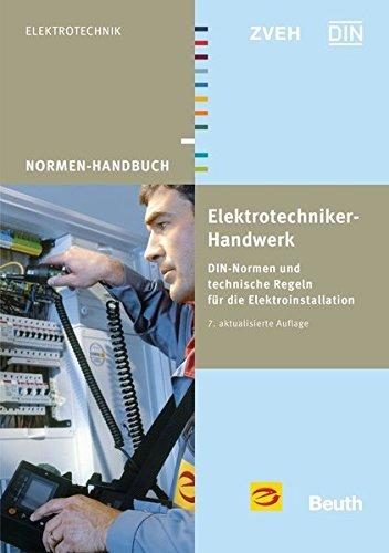 9783410256816: Elektrotechniker-Handwerk: DIN-Normen und technische Regeln für die Elektroinstallation
