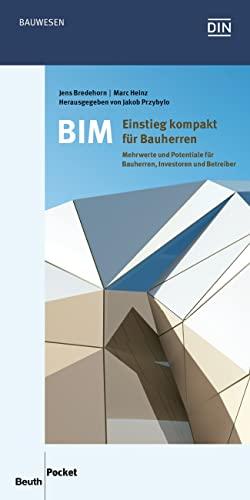 9783410256991: BIM - Einstieg kompakt f�r Bauherren: Mehrwerte und Potentiale f�r Bauherren, Investoren und Betreiber