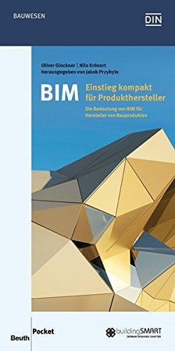 9783410257059: BIM - Einstieg kompakt für Produkthersteller: Die Bedeutung von BIM für Hersteller von Bauprodukten