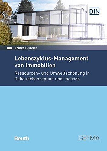 9783410259275: Lebenszyklus-Management von Immobilien: Ressourcen- und Umweltschonung in Gebäudekonzeption und -betrieb (Beuth Praxis)