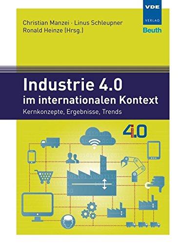 9783410260493: Industrie 4.0 im internationalen Kontext: Kernkonzepte, Ergebnisse, Trends