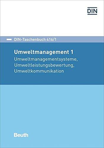 Umweltmanagement , Band 1 : Umweltmanagementsysteme, Umweltleistungsbewertung,: Deutsches Institut für