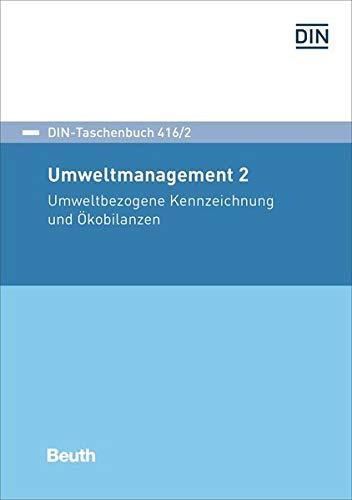 Umweltbezogene Kennzeichnung und Ökobilanzen , Band 2: Deutsches Institut für