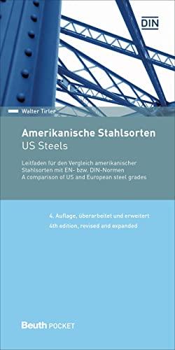 9783410268789: Amerikanische Stahlsorten: Leitfaden für den Vergleich amerikanischer Stahlsorten mit EN- bzw. DIN-Normen Deutsch / Englisch