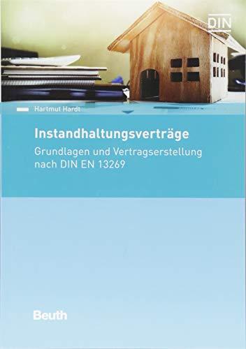 9783410280750: Instandhaltungsverträge: Grundlagen und Vertragserstellung nach DIN EN 13269