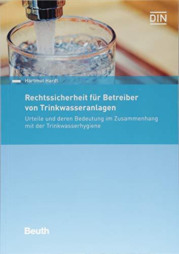9783410282549: Rechtssicherheit für Betreiber von Trinkwasseranlagen: Urteile und deren Bedeutung im Zusammenhang mit der Trinkwasserhygiene