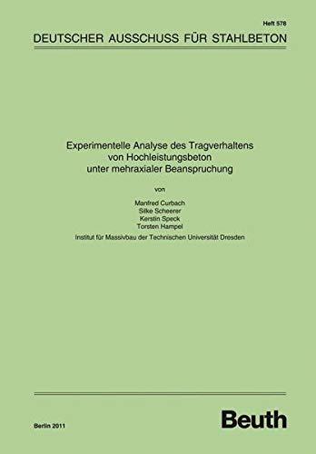 Experimentelle Analyse des Tragverhaltens von Hochleistungsbeton unter mehraxialer Beanspruchung: ...