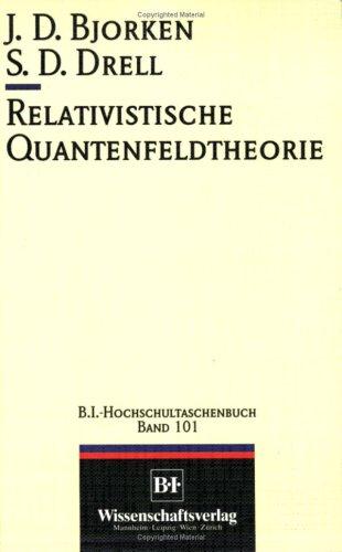 Relativistische Quantenfeldtheorie: Bjorken, J.D. und S.D. Drell: