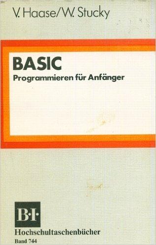 9783411007448: BASIC: Programmieren für Anfänger (B. I.-Hochschultaschenbücher ; Bd. 744) (German Edition)