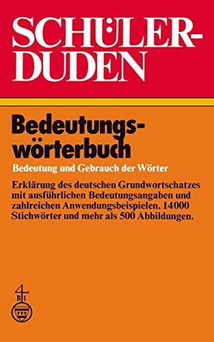 9783411011254: Schülerduden Bedeutungswörterbuch: Bedeutung und Gebrauch der Wörter (Duden für den Schüler)