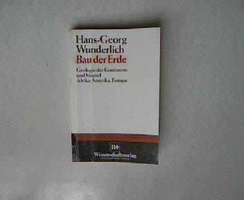 9783411014132: Bau der Erde: Geologie der Kontinente und Meere (German Edition)