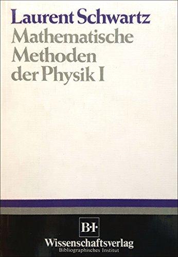 Mathematische Methoden der Physik I: Laurent, Schwartz: