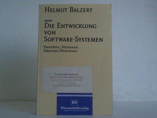 9783411016181: Die Entwicklung von Software-Systemen, Prinzipien, Methoden, Sprachen, Werkzeuge (Reihe Informatik) (German Edition)