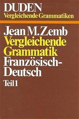 9783411017430: VERGLEICHENDE GRAMMATIK 1, FRANZOESISCH-DEUTSCH TEI (Duden-Sonderreihe Vergleichende Grammatiken)