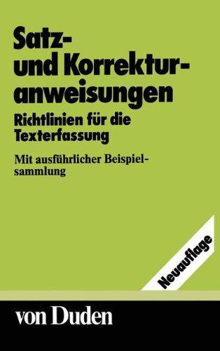 9783411017621: Duden Satz-und Korrekturanweisungen: Richtlinien für die Texterfassung Mit ausführlicher Beispielsammlung (DUDEN -Taschenbücher)