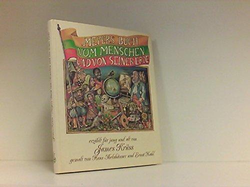9783411023257: Meyers Buch vom Menschen und von seiner Erde. Erzählt für jung und alt