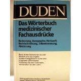 9783411024261: Duden - Das Wörterbuch medizinischer Fachausdrücke. Bedeutung, Aussprache, Herkunft, Rechtschreibung, Silbentrennung, Abkürzung