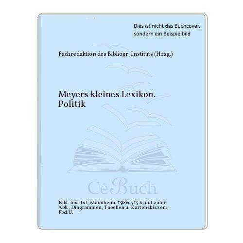 Meyers kleines Lexikon Politik (Meyers kleine Lexika): Bibliographisches Institut (Mannheim,