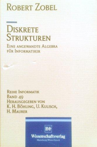 9783411031153: Diskrete Strukturen: Eine angewandte Algebra fur Informatiker (Reihe Informatik) (German Edition)