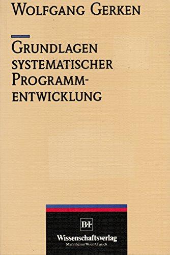 9783411032273: Grundlagen systematischer Programmentwicklung