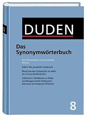 DER DUDEN IN 12 BÄNDEN: Band 8: DAS SYNONYMWÖRTERBUCH Ein Woerterbuch sinnverwandter ...