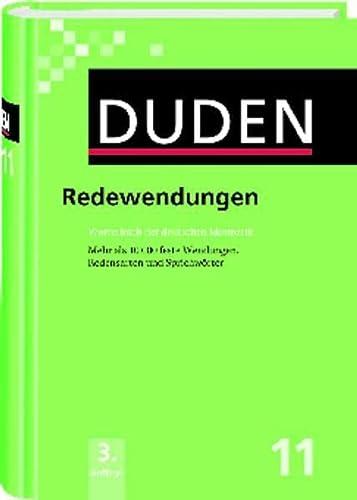 9783411041138: Duden 11. Redewendungen: Wörterbuch der deutschen Idiomatik. Mehr als 10 000 feste Wendungen, Redensarten und Sprichwörter