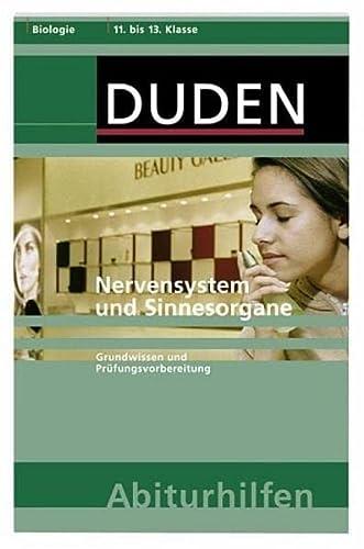 9783411041534: Nervensystem und Sinnesorgane: Biologie 11. bis 13. Klasse. Grundwissen und Prüfungsvorbereitung