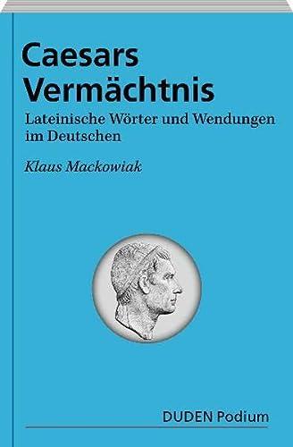 9783411041558: Duden Podium - Caesars Vermächtnis: Wörter und Wendungen lateinischer Herkunft