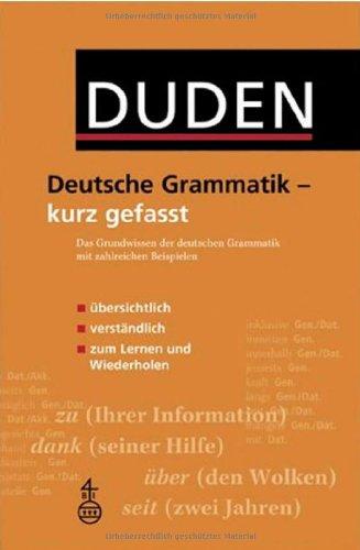 9783411045525: Duden - Deutsche Grammatik - kurz gefasst: Das Grundwissen der deutschen Grammatik mit zahlreichen Beispielen
