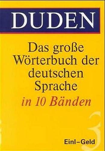 9783411047635: (Duden) Das große Wörterbuch der deutschen Sprache, 10 Bde., Bd.3, Einl-Geld