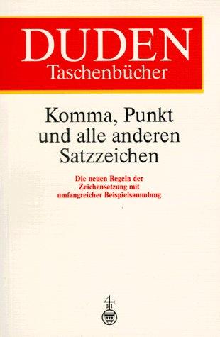 Duden Taschenbücher, Bd.1, Komma, Punkt und alle: Reuter, Franziska: