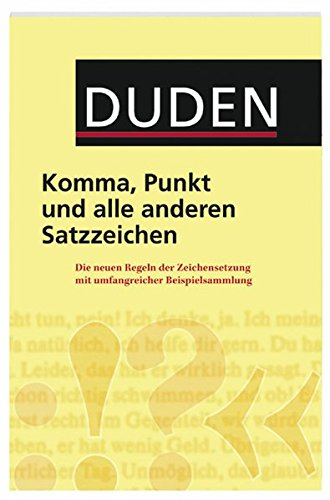 9783411049158: Duden - Komma, Punkt und alle anderen Satzzeichen: Die neuen Regeln der Zeichensetzung mit umfangreicher Beispielsammlung