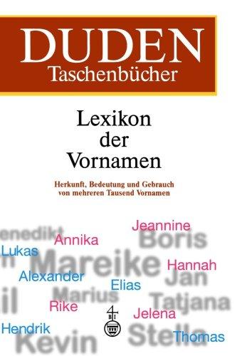 9783411049431: Duden Taschenbücher, Bd.4, Lexikon der Vornamen (German Edition)